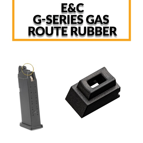 E&C G Series Gas Route Rubber / G17,18,19,19X